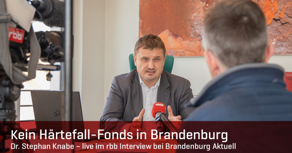 Kein Härtefall-Fonds in Brandenburg – Dr. Stephan Knabe im rbb Interview